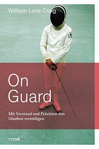 On Guard: Mit Verstand und Präzision den Glauben verteidigen